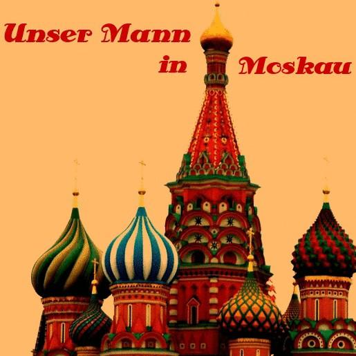 Unser Mann in Moskau (2)